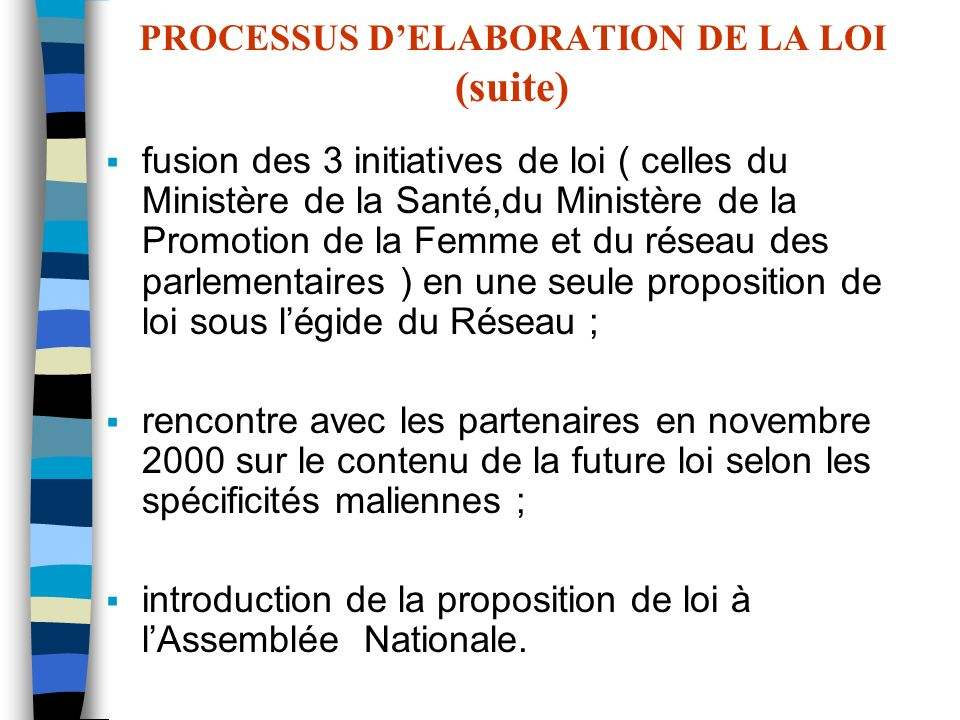 PROCESSUS D'ELABORATION DE LA LOI (suite)