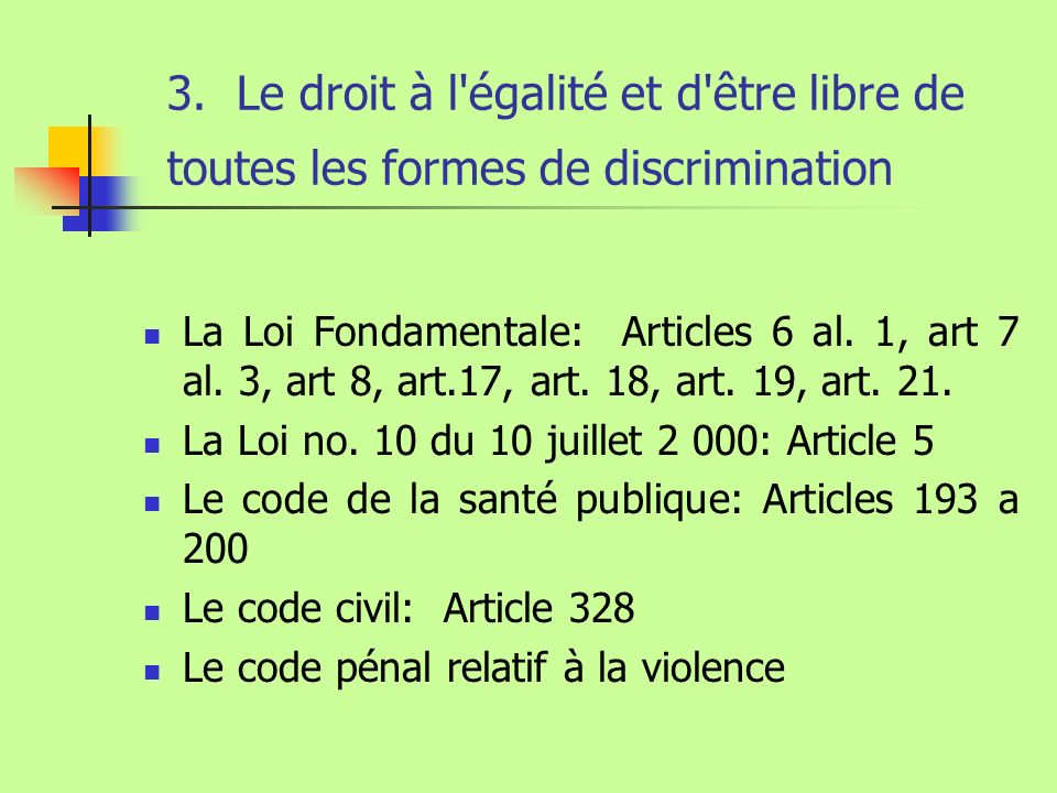 3. Le droit à l égalité et d être libre de toutes les formes de discrimination