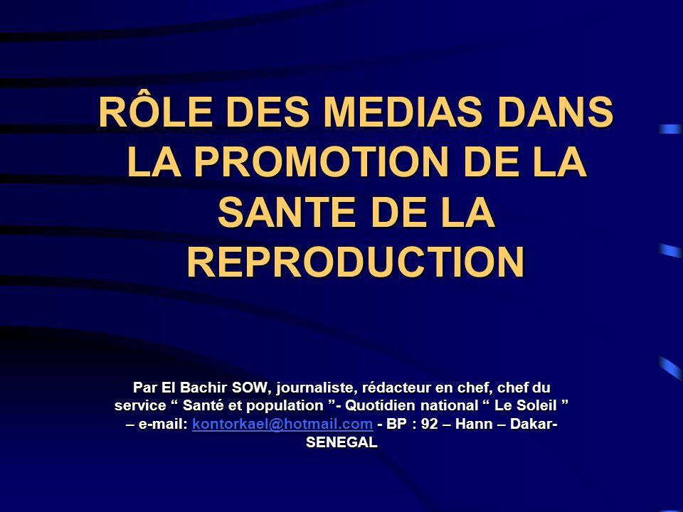 RÔLE DES MEDIAS DANS LA PROMOTION DE LA SANTE DE LA REPRODUCTION
