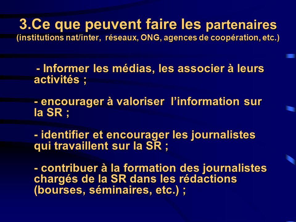 3.Ce que peuvent faire les partenaires (institutions nat/inter, réseaux, ONG, agences de coopération, etc.)
