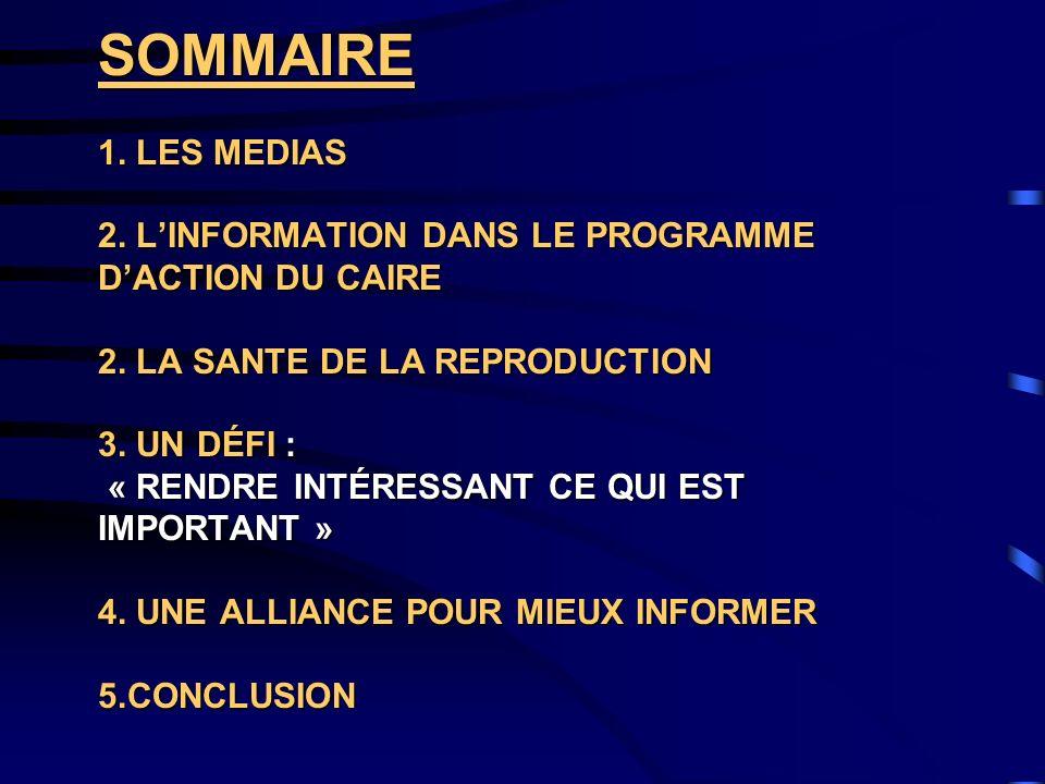 SOMMAIRE 1. LES MEDIAS 2. L'INFORMATION DANS LE PROGRAMME D'ACTION DU CAIRE 2.