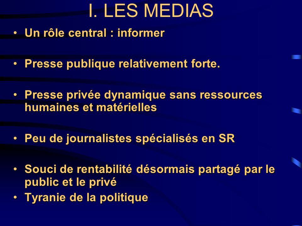 I. LES MEDIAS Un rôle central : informer