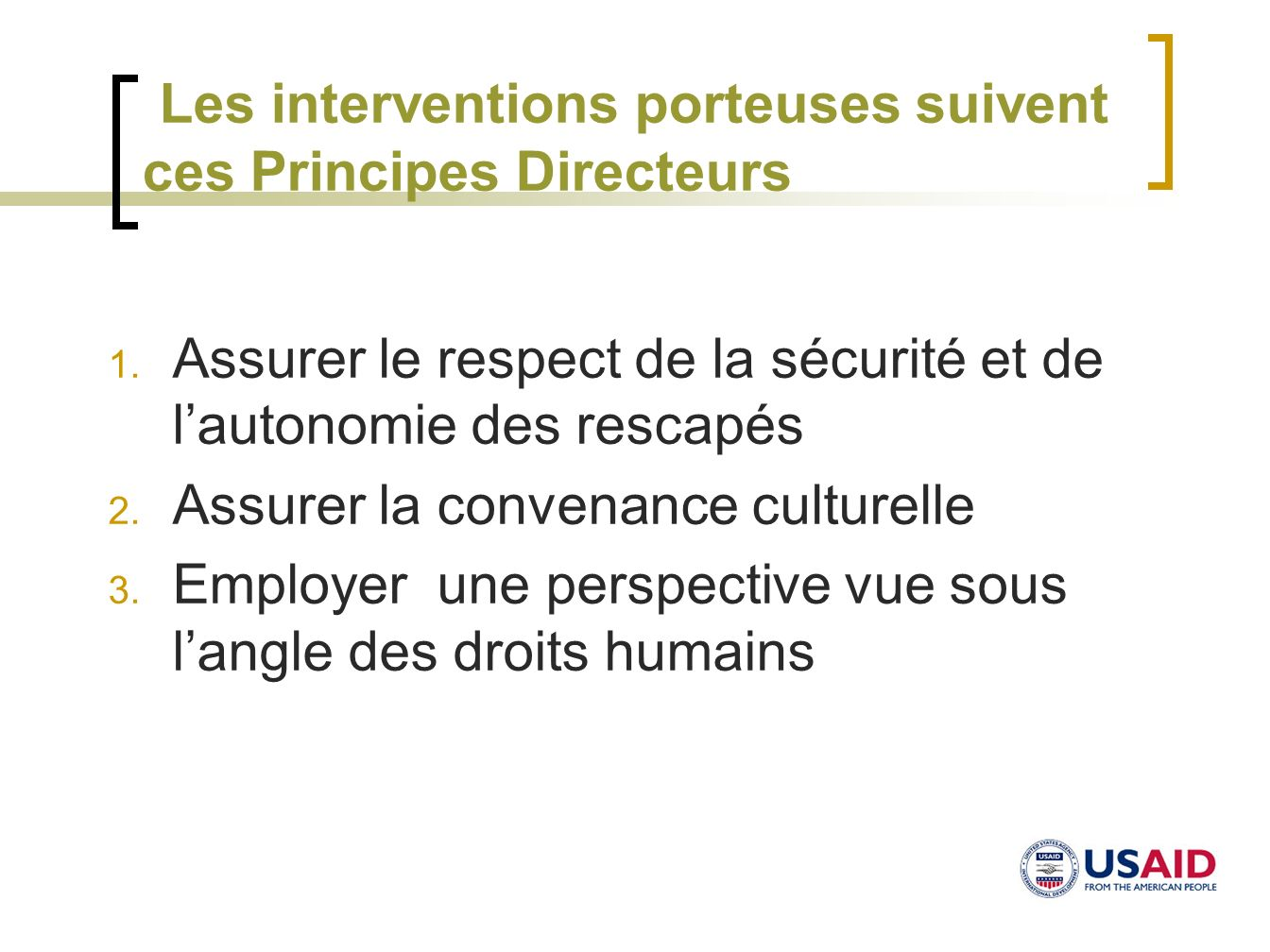 Les interventions porteuses suivent ces Principes Directeurs
