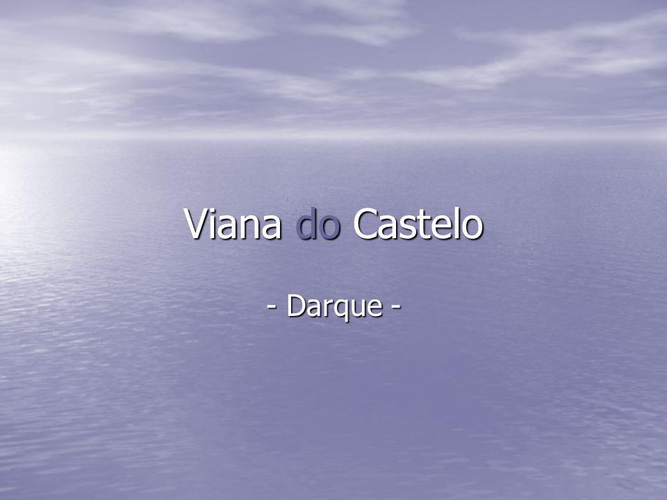 Viana do Castelo - Darque -