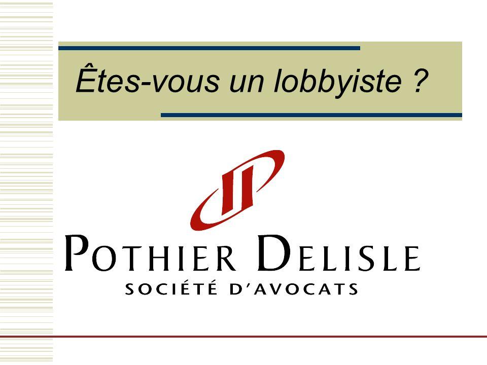 Êtes-vous un lobbyiste