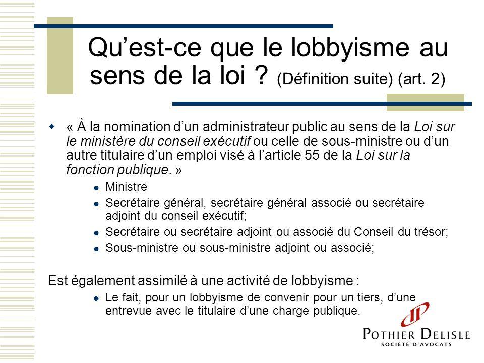 Qu'est-ce que le lobbyisme au sens de la loi. (Définition suite) (art