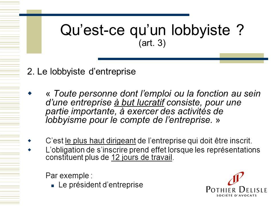 Qu'est-ce qu'un lobbyiste (art. 3)