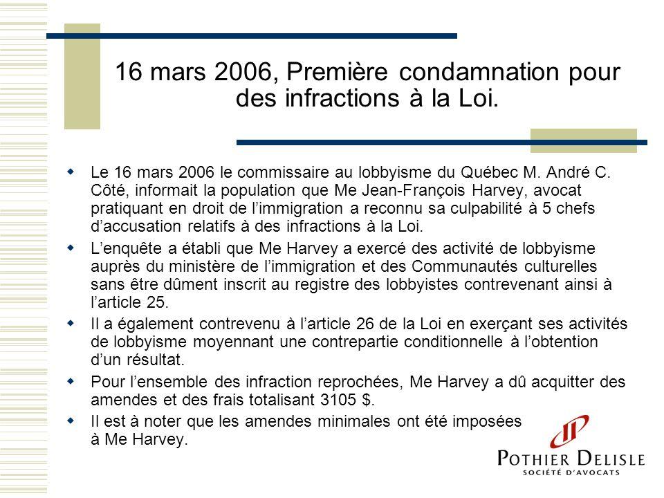 16 mars 2006, Première condamnation pour des infractions à la Loi.