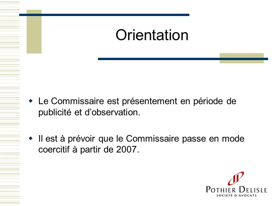 Orientation Le Commissaire est présentement en période de publicité et d'observation.