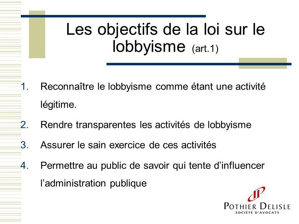 Les objectifs de la loi sur le lobbyisme (art.1)