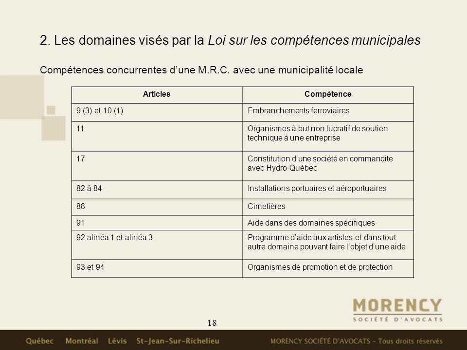 2. Les domaines visés par la Loi sur les compétences municipales Compétences concurrentes d'une M.R.C. avec une municipalité locale