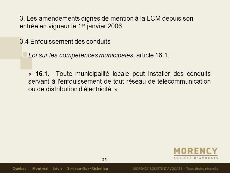 3. Les amendements dignes de mention à la LCM depuis son entrée en vigueur le 1er janvier 2006 3.4 Enfouissement des conduits