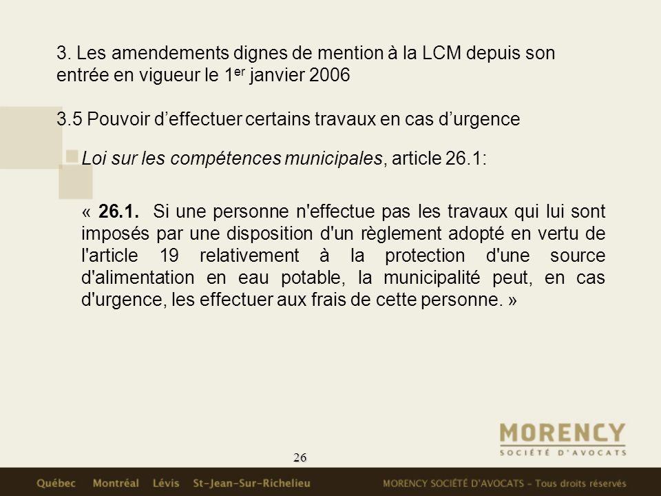 3. Les amendements dignes de mention à la LCM depuis son entrée en vigueur le 1er janvier 2006 3.5 Pouvoir d'effectuer certains travaux en cas d'urgence