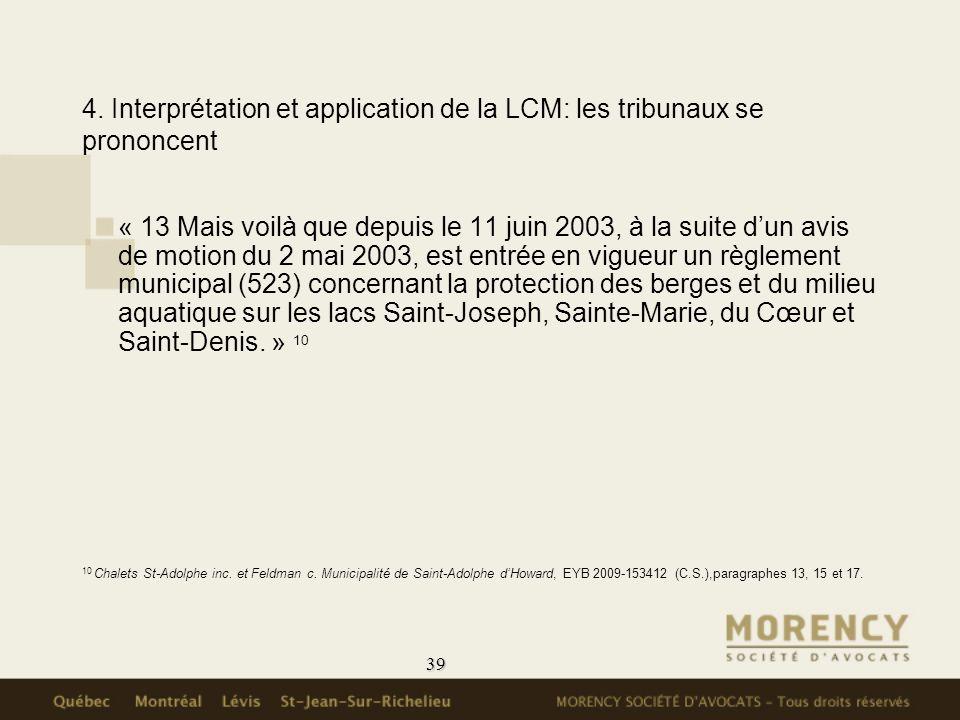 4. Interprétation et application de la LCM: les tribunaux se prononcent