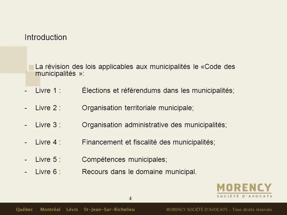 Introduction La révision des lois applicables aux municipalités le «Code des municipalités »:
