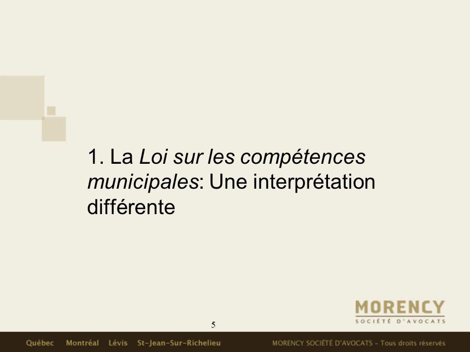 1. La Loi sur les compétences. municipales: Une interprétation