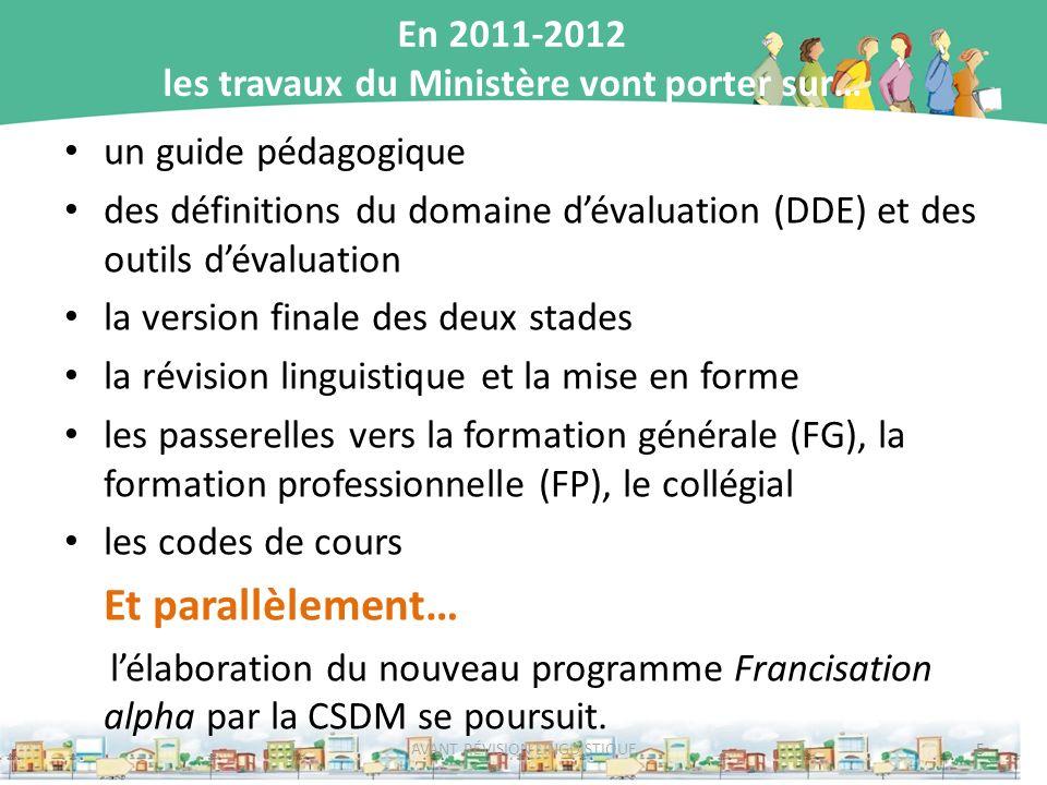 En 2011-2012 les travaux du Ministère vont porter sur…