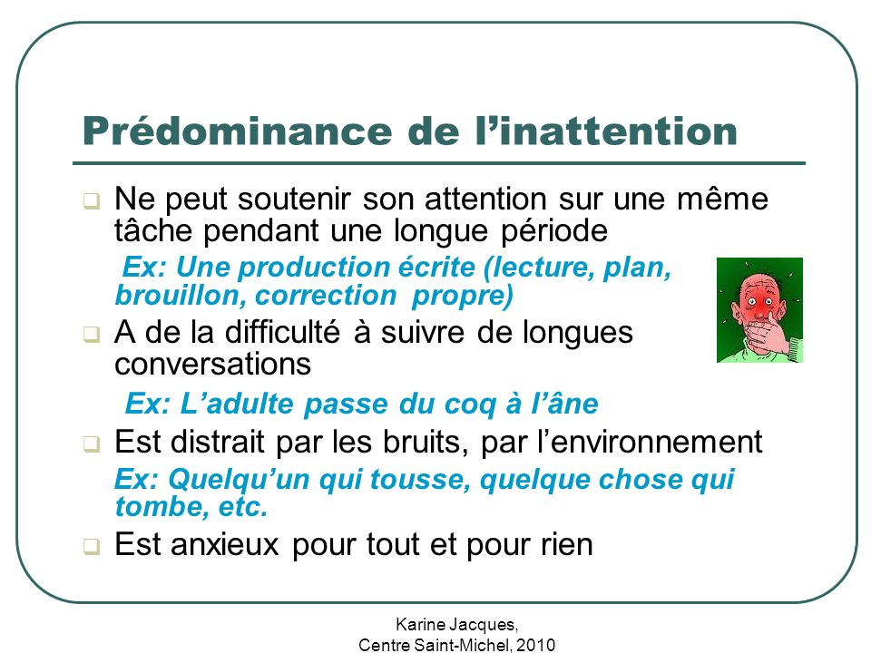 Prédominance de l'inattention