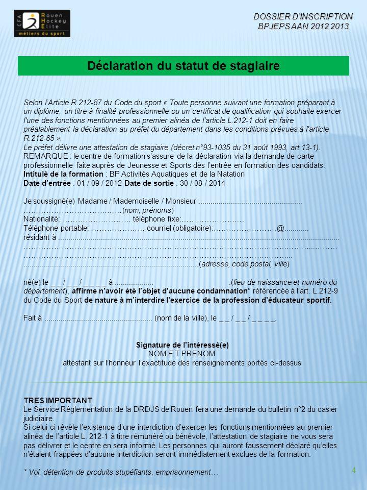 Déclaration du statut de stagiaire Signature de l'intéressé(e)