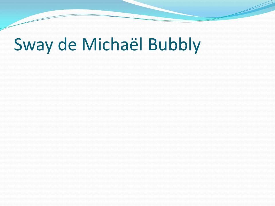 Sway de Michaël Bubbly