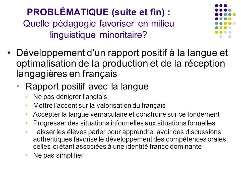 PROBLÉMATIQUE (suite et fin) : Quelle pédagogie favoriser en milieu linguistique minoritaire