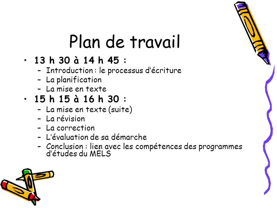 Plan de travail 13 h 30 à 14 h 45 : 15 h 15 à 16 h 30 :