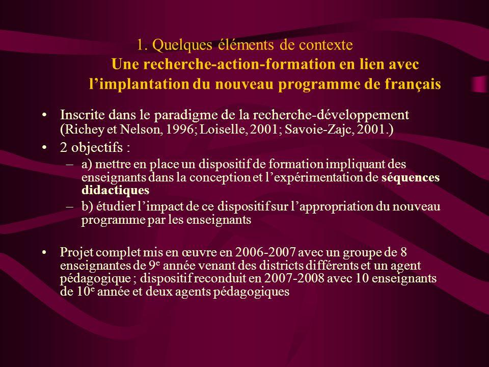 1. Quelques éléments de contexte Une recherche-action-formation en lien avec l'implantation du nouveau programme de français