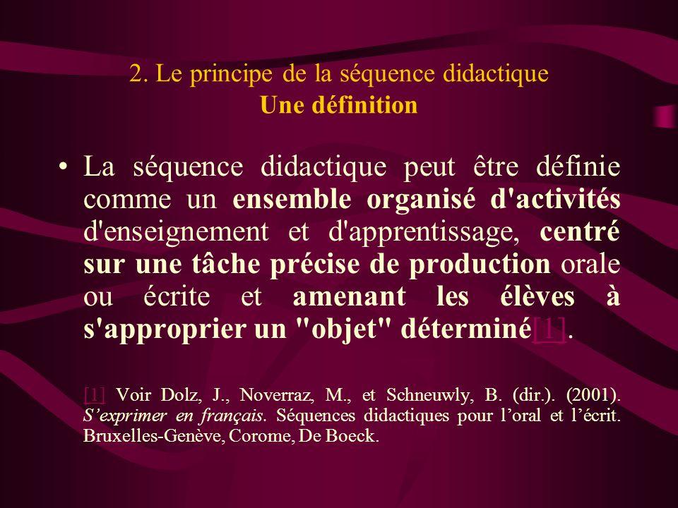 2. Le principe de la séquence didactique Une définition