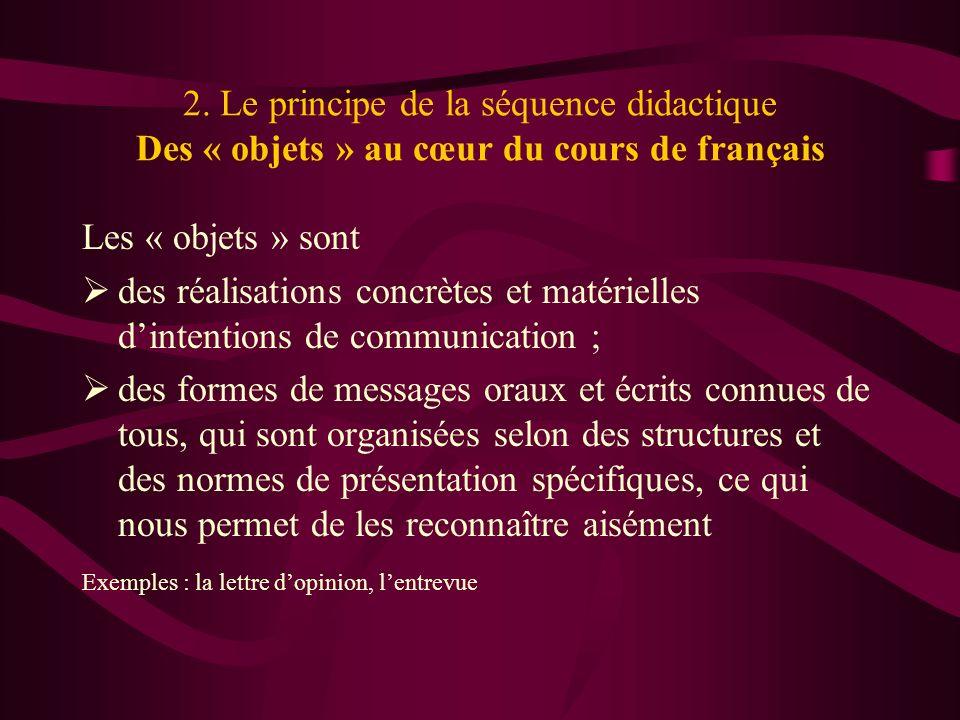 2. Le principe de la séquence didactique Des « objets » au cœur du cours de français