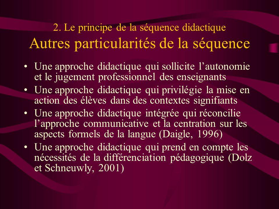 2. Le principe de la séquence didactique Autres particularités de la séquence