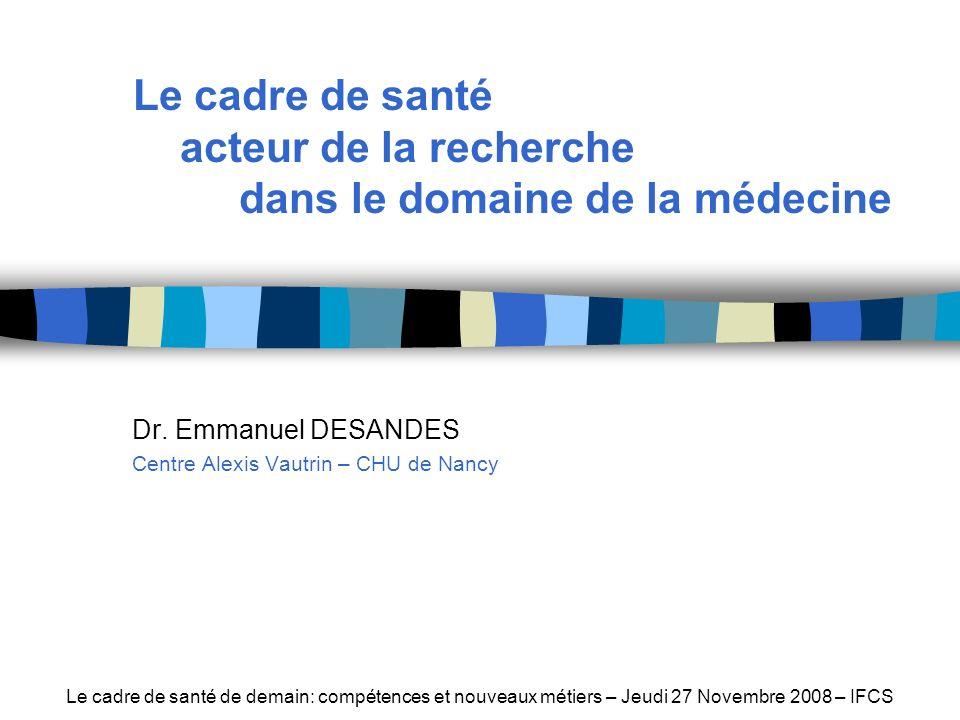 Dr. Emmanuel DESANDES Centre Alexis Vautrin – CHU de Nancy