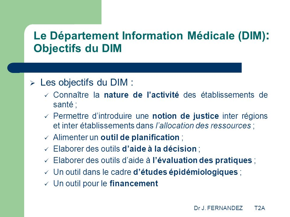 Le Département Information Médicale (DIM): Objectifs du DIM