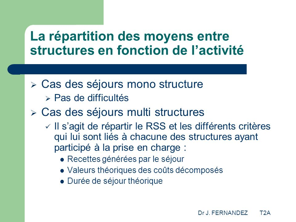 La répartition des moyens entre structures en fonction de l'activité