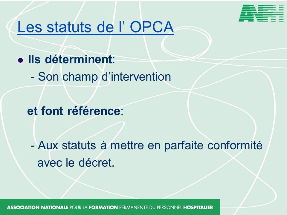 Les statuts de l' OPCA Ils déterminent: - Son champ d'intervention