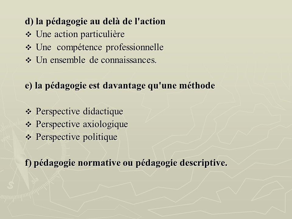d) la pédagogie au delà de l action