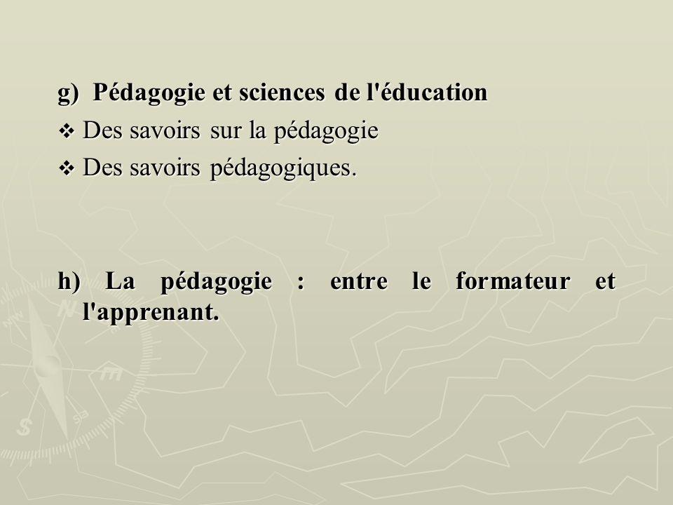 g) Pédagogie et sciences de l éducation