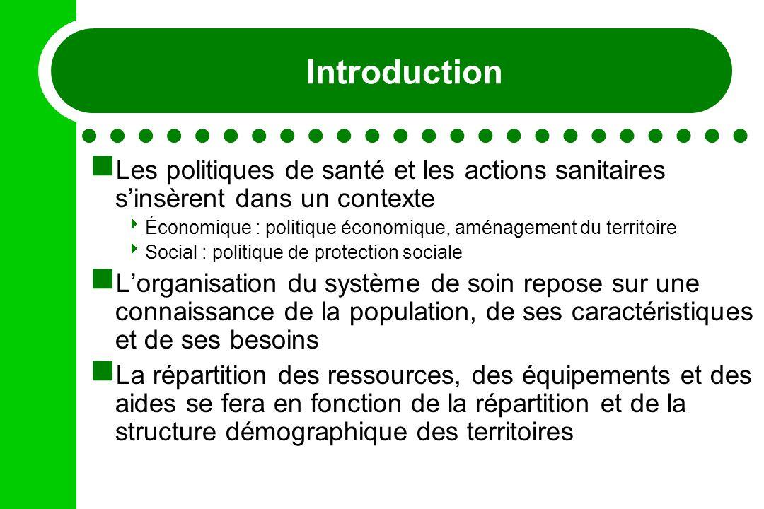 Introduction Les politiques de santé et les actions sanitaires s'insèrent dans un contexte.