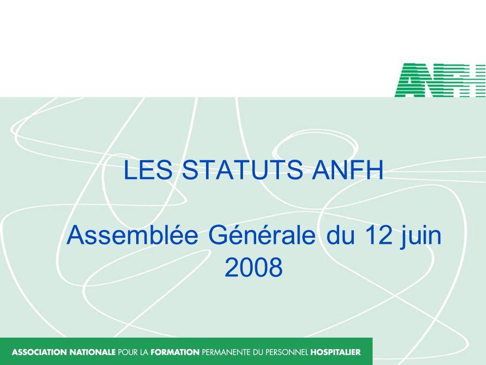 LES STATUTS ANFH Assemblée Générale du 12 juin 2008