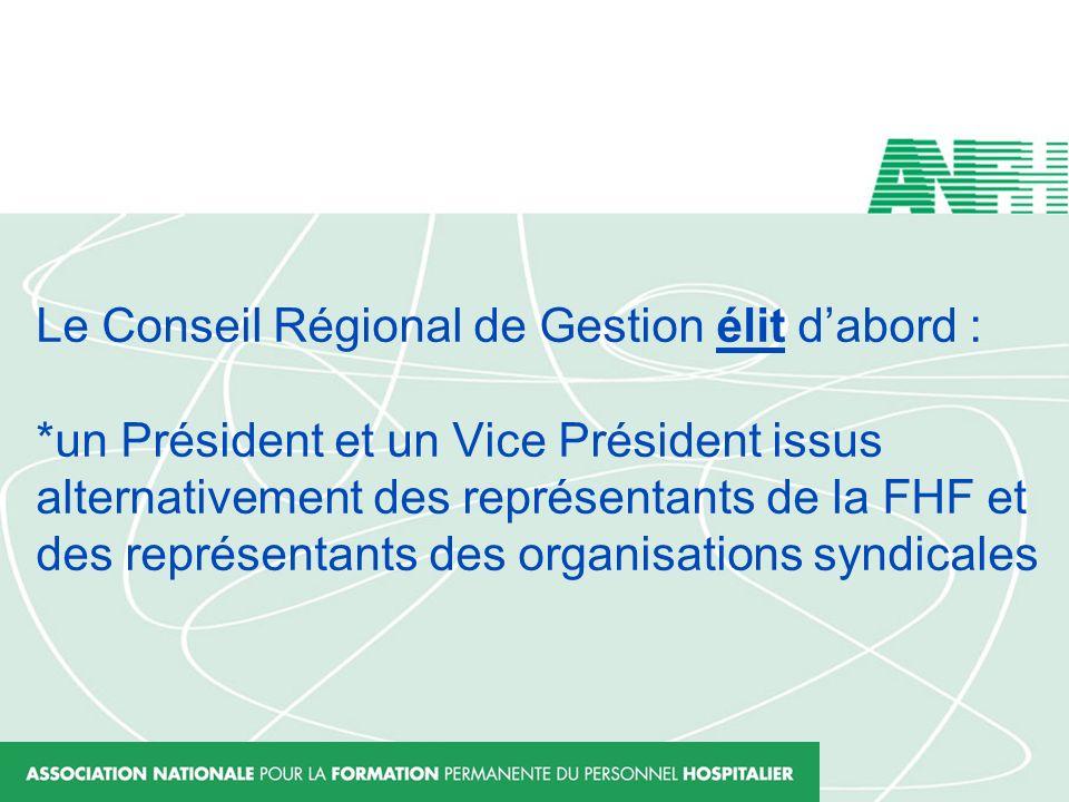 Le Conseil Régional de Gestion élit d'abord :
