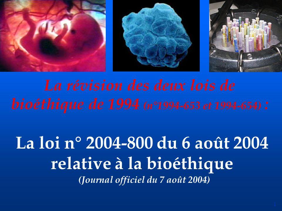 La révision des deux lois de bioéthique de 1994 (n°1994-653 et 1994-654) :