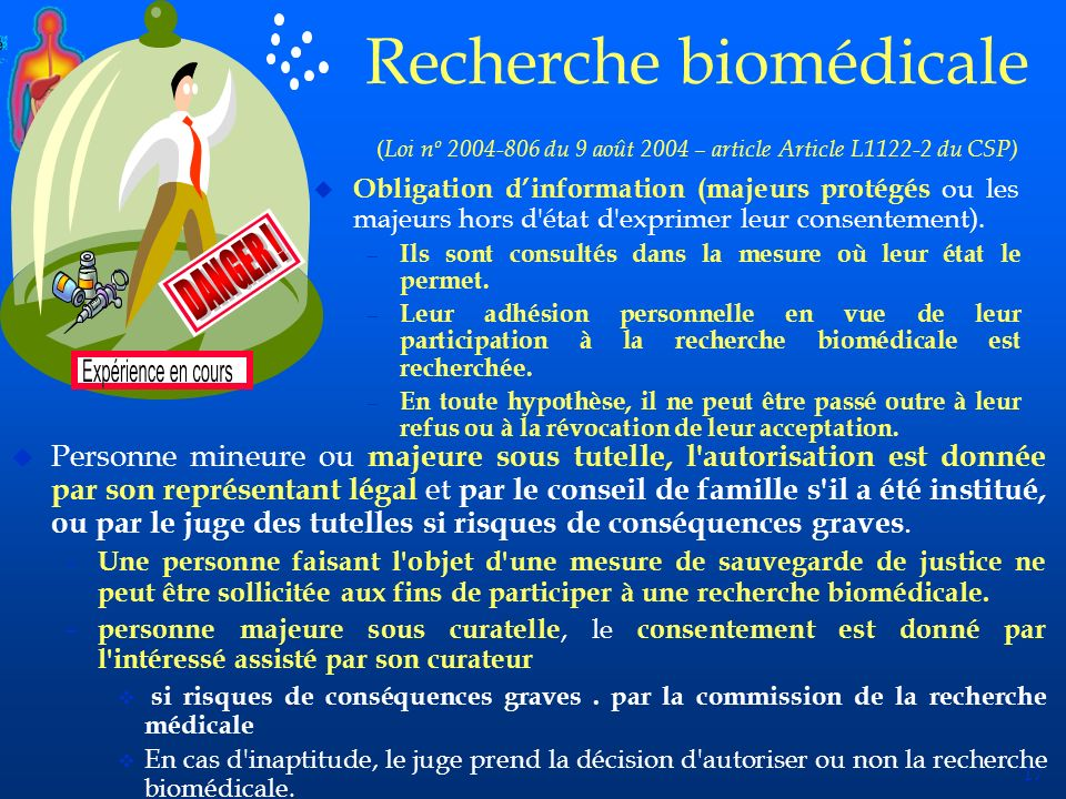 DANGER !Recherche biomédicale (Loi nº 2004-806 du 9 août 2004 – article Article L1122-2 du CSP)