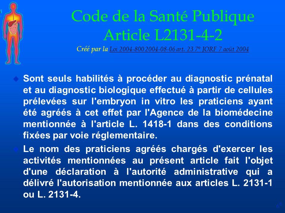 Code de la Santé Publique Article L2131-4-2 Créé par la Loi 2004-800 2004-08-06 art. 23 7° JORF 7 août 2004