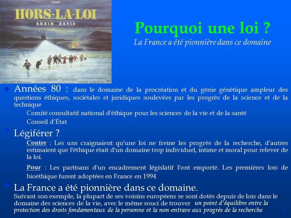Pourquoi une loi La France a été pionnière dans ce domaine