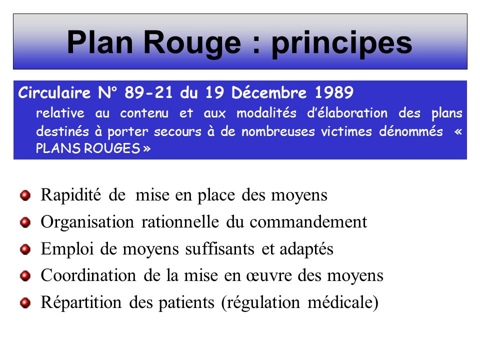 Plan Rouge : principes Rapidité de mise en place des moyens