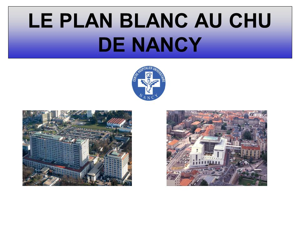 LE PLAN BLANC AU CHU DE NANCY