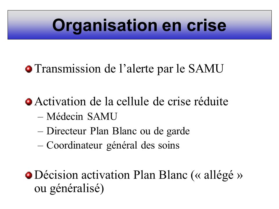 Organisation en crise Transmission de l'alerte par le SAMU