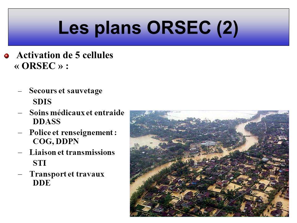 Les plans ORSEC (2) Activation de 5 cellules « ORSEC » : SDIS