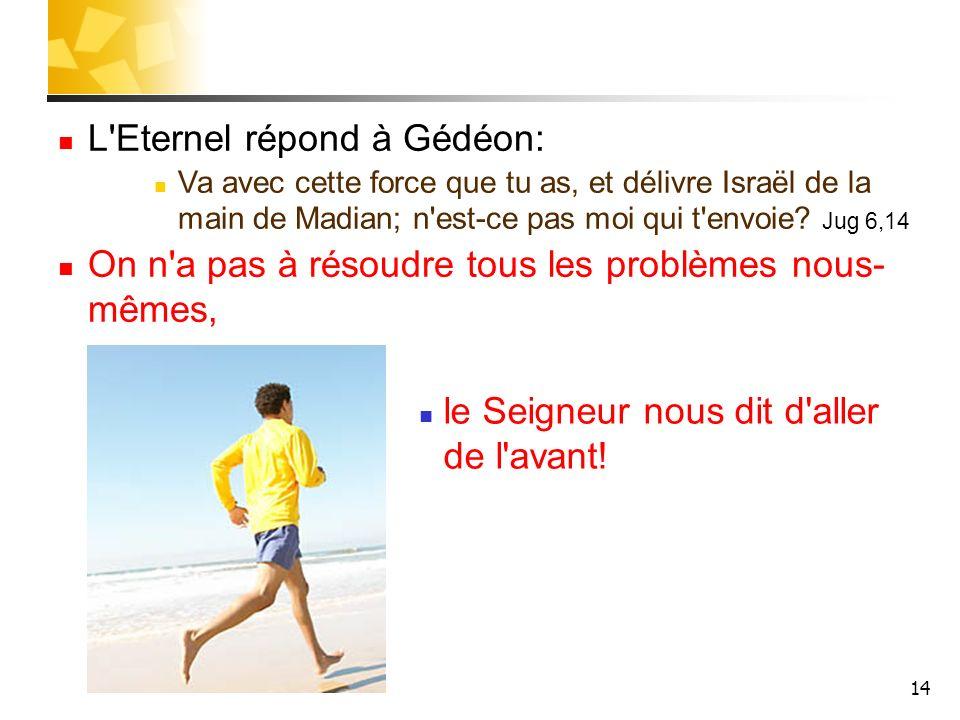 L Eternel répond à Gédéon: