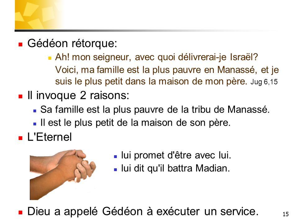 Dieu a appelé Gédéon à exécuter un service.
