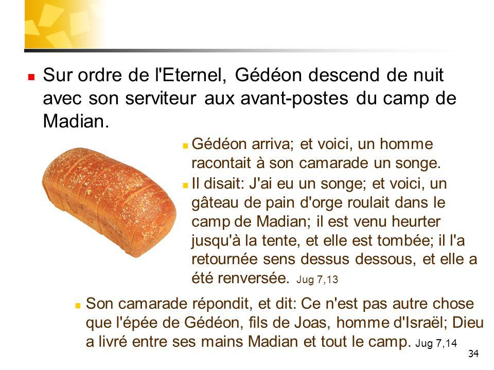 Sur ordre de l Eternel, Gédéon descend de nuit avec son serviteur aux avant-postes du camp de Madian.
